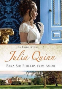Para Sir Phillip, Com Amor - Vol.5 - Série Os Bridgertons