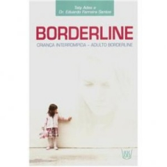 Borderline: Criança Interrompida - Adulto Borderline