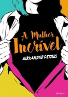 Mulher Incrivel, A