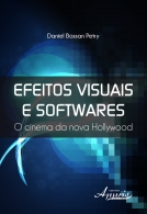 Efeitos Visuais e Softwares: O Cinema da Nova Hollywood