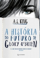 História do Futuro de Glory O Brien, A