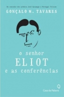 SENHOR ELIOT E AS CONFERENCIAS