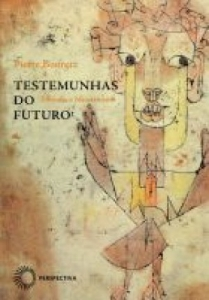 Testemunhas do Futuro: Filosofia e Messianismo