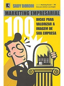 MARKETING EMPRESARIAL 100 DICAS PARA VALORIZAR