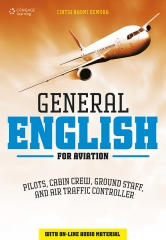 General English For Aviation: Pilots, Cabin Crew, Ground Staff, And Air Traffic Controller