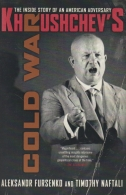 khruschchev´s cold war - the inside story of an american adversary