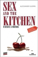 Sex and The Kitchen - O Sexo e a Cozinha