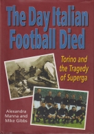 The Day Italian Football Died - Torino and the Tragedy of Superga