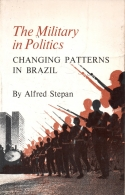 the military in politics changing patterns in brazil