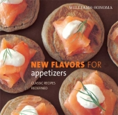 Williams-Sonoma New Flavors for Appetizers - Classic Recipes Redefined