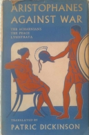 Aristophanes Against War - The Acharnians; The Peace; Lysistrata