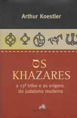 Os KHAZARES A 13 TRIBO - E AS ORIGENS DO JUDAÍSMO MODERNO