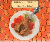 Indian cuisine - slow oven dishes.