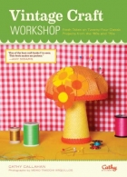 Vintage Craft Workshop - Fresh Takes on Twenty-Four Classic Projects the '60s and '70s
