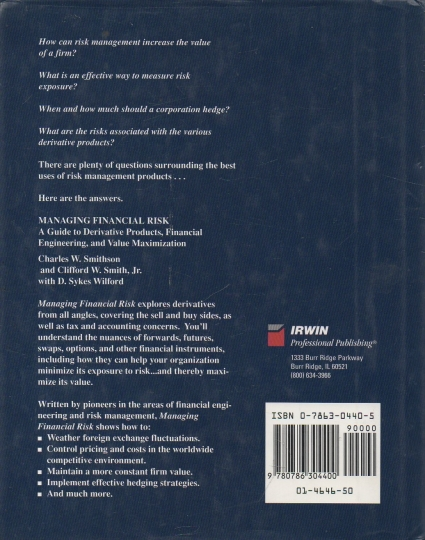 Managing Financial Risk - A Guide to Derivative Products, Financial Engineering, and Value Maximization