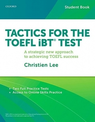 Tactics for the Toefl IBT Test - A strategic new approach to achieving TOEFL success
