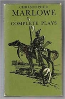 The Complete Plays of Christopher Marlowe