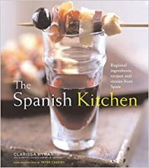 The Spanish Kitchen - Regional Ingredients, Recipes and Stories Spain