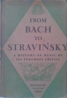 Bach to Stravinsky - The History of Music by Its Foremost Critics