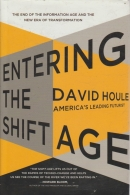 Entering the Shift Age - The End of the Information Age and the New Era of Transformation