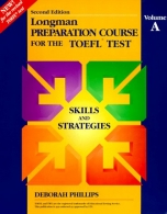 Longman Preparation Course for the Toefl Test: Skilled Book, Volume A - Second Edition