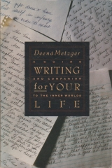 Writing for Your Life - Discovering the Story of Your Life's Journey