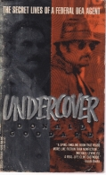 Undercover The Secret Lives of a Federal Agent