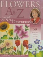 flowers a to z - wiyh donna dewberry