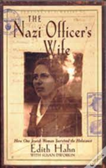 The Nazi Officer's Wife - How One Jewish Woman Survived the Holocaust