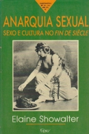 Anarquia sexual - sexo e cultura no fin de siecle