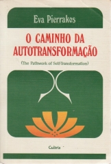 O Caminho Da Autotransformação ( the pathwork of self - transformation )