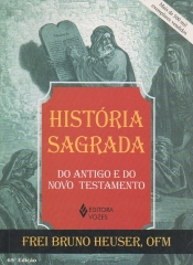história sagrada do antigo e do novo testamento