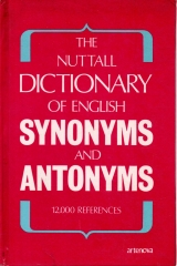 the nuttall dictionary of english synonyms and antonyms