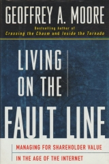 Living on the Fault Line - Managing for Shareholder Value in the Age of the Internet