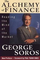 The Alchemy of Finance: Reading the Mind of the Market