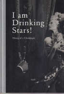 I Am Drinking Stars! - History of a Champagne