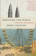 remaking the world - adventures in engineering