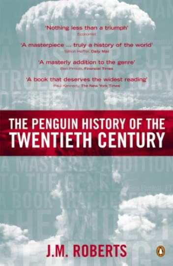 The Penguin History of the Twentieth Century - The History of the World, 191 to the Present