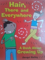 Hair, There and Every- A Book about Growing Up