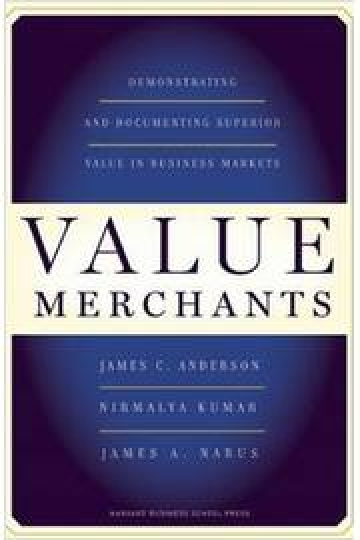 Value Merchants - Demonstrating and Documenting Superior Value in Business Markets