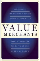 ISBN 9781422103357, Código de Barras 9781422103357, Origem Importado, Idioma Inglês, Categoria Livros, Autor James C. Anderson, Título Value Merchants - Demonstrating and Documenting Superior Value in Business Markets, Editora HARVARD BUSINESS REVIEW PRESS, Edição 1ª Edição, Ano 2007, Assunto Administração, Páginas 219, Peso 500 gramas, Conservação Produto Usado