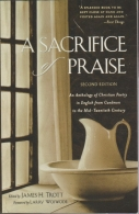 A Sacrifice of Praise: An Anthology of Christian Poetry in English Caedmon to the Mid-Twentieth Century