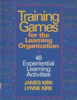 training games for the learning organization - 48 experiential learning activities