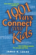 1001 ways to connect with your kids