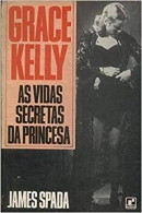 Grace Kelly - As Vidas Secretas da Princesa