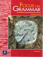 Focus on Grammar An Advanced Course for Reference and Practice