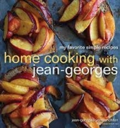 Home Cooking With Jean-Georges - My Favorite Simple Recipes
