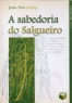 a sabedoria do salgueiro