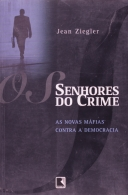 Os Senhores do Crime - As novas Máfias contra a Democracia