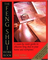 The Feng Shui Workbook - A Room-By-Room Guide to Effective Feng Shui in Your Home and Workplace